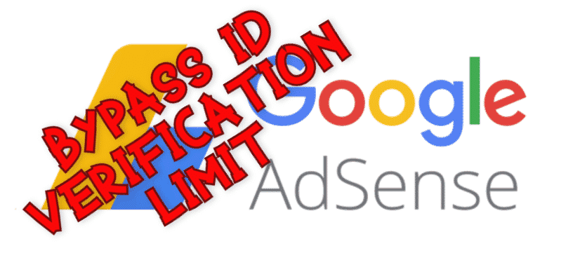 How To Bypass The ID Verification Limit On Google AdSense 2020 1